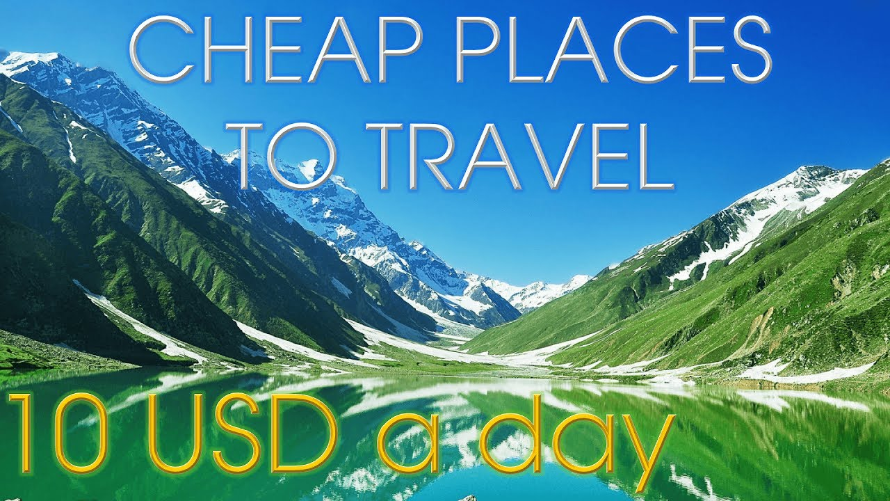 Cheap places to travel 10 usd a day cheapest hotel and for Cheapest countries to visit in 2017